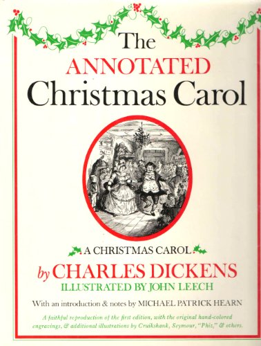 9780517527412: The Annotated Christmas Carol: By Charles Dickens ; Illustrated by John Leech ; With an Introd., Notes, and Bibliography by Michael Patrick Hearn.