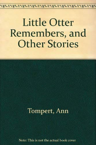 Little Otter Remembers, and Other Stories (0517527510) by Ann Tompert; John C. Wallner