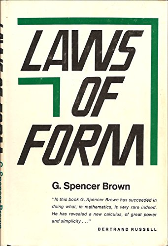Laws of Form.: G. Spencer Brown.