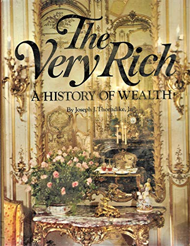 9780517528105: The Very Rich: A History of Wealth