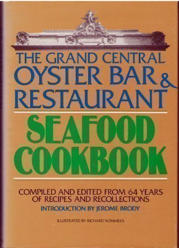 THE GRAND CENTRAL OYSTER BAR & RESTAURANT SEAFOOD COOKBOOK