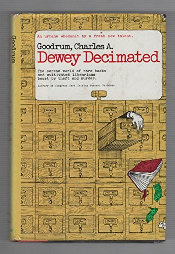 Dewey Decimated: Charles A. Goodrum