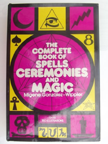9780517528853: The Complete Book of Spell, Ceremonies, and Magic