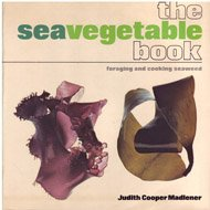 The Seavegetable Book: Madlener, Judith Cooper