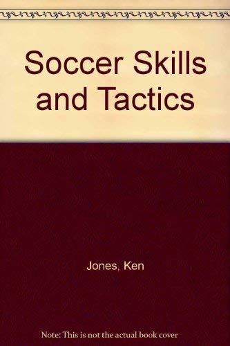 Soccer Skills and Tactics: Ken Jones; Pat