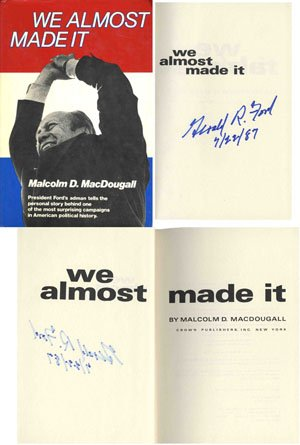 We Almost Made It: MacDougall, Malcolm D.