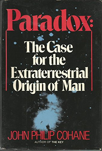 9780517529386: Paradox: The Case for the Extraterrestrial Origin of Man