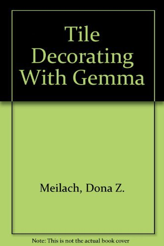 Tile Decorating With Gemma: Meilach, Dona Z.;