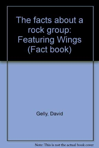 The facts about a rock group: Featuring Wings (Fact book): Gelly, David