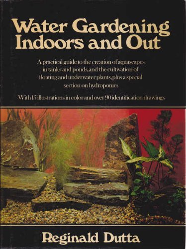 9780517530061: Water Gardening Indoors and Out