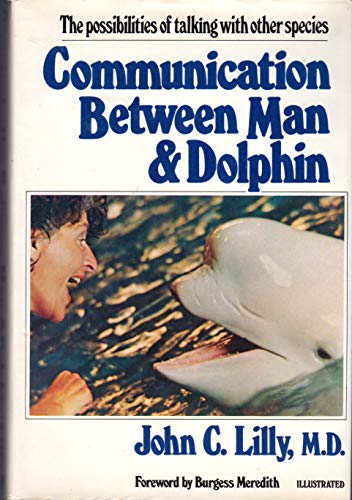 9780517530368: Communication Between Man and Dolphin: The Possibliities of Talking with Other Species