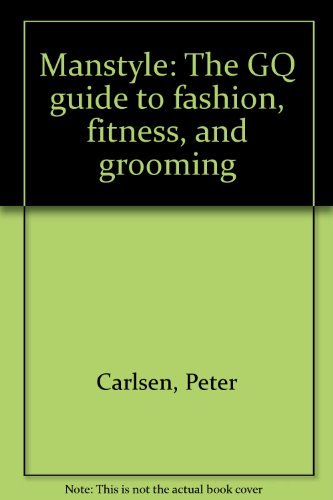 9780517530764: Manstyle: The GQ guide to fashion, fitness, and grooming