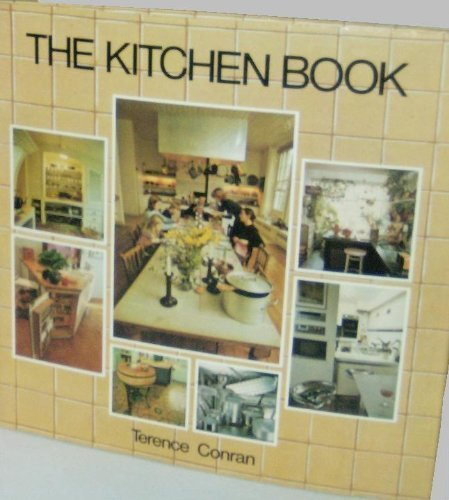 The Kitchen Book 9780517531310 Conran combines over 400 inspirational photographs of every conceivable kitchen style with hands-on advice and information covering every stage of planning, fitting and equipping a well designed kitchen, from work surfaces to flooring and plumbing