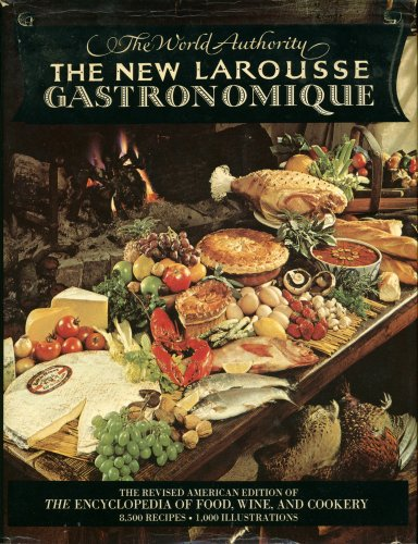 9780517531372: The New Larousse Gastronomique: The Encyclopedia of Food, Wine & Cookery