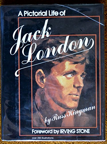 A Pictorial Life of Jack London: Kingman, Russ