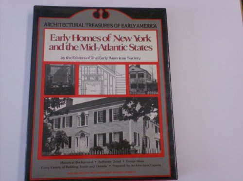 Early Homes of New York & the Mid-Atlantic States (Architectural Treasures of Early America)