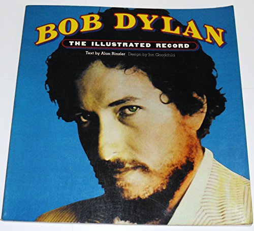 9780517533550: Bob Dylan: The Illustrated Record