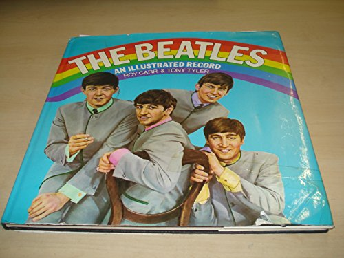 9780517533666: The Beatles: An Illustrated Record