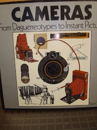 CAMERAS From Daguerreotypes to Instant Pictures: Coe, Brian