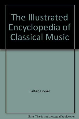 9780517534762: Illustrated Encyclopedia of Classical Music