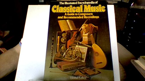 9780517534779: The Illustrated Encyclopedia of Classical Music: A Guide to Composers and Recommended Recordings