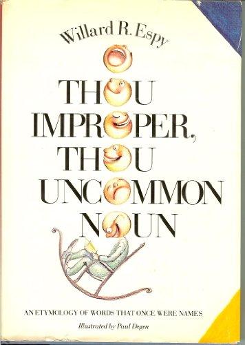 O Thou Improper, Thou Uncommon Noun: An: William R. Espy.