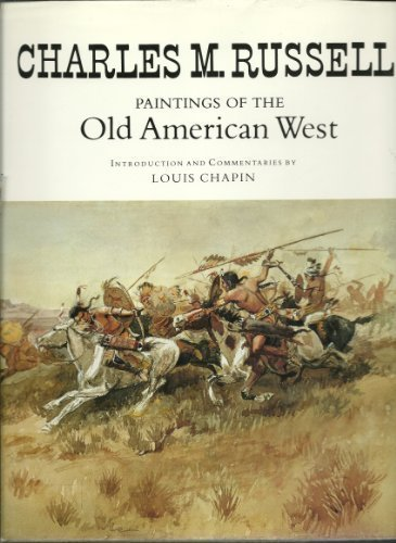 Paintings from the Old American West.: RUSSELL, Charles.