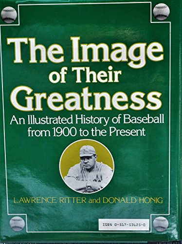 IMAGE OF THEIR GREATNESS, THE: Ritter, Lawrence S. & Honig, Donald