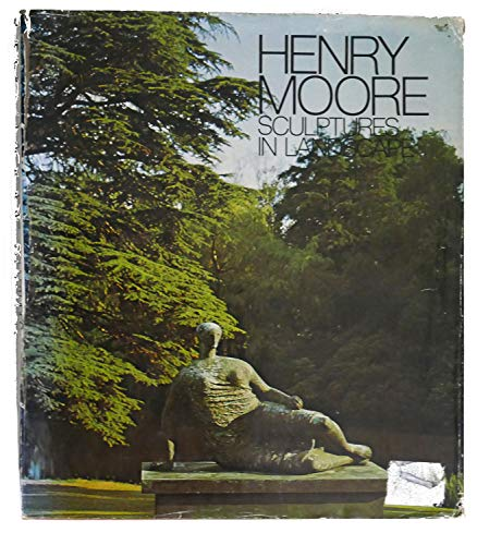 9780517536766: Henry Moore Sculptures in Landscape / Photos. and Foreword by Geoffrey Shakerley ; Text by Stephen Spender ; Introd. by Henry Moore