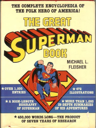 9780517536773: The Great Superman Book (The Complete Encyclopedia of Comic Book Heroes; Vol. 3)