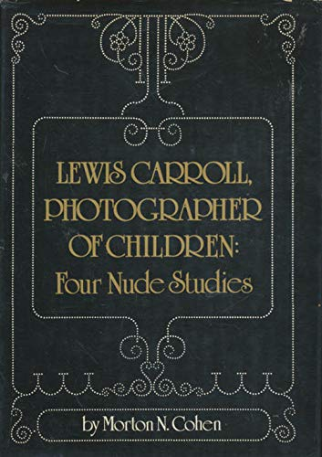 9780517537442: Lewis Carroll, Photographer of Children: Four Nude Studies