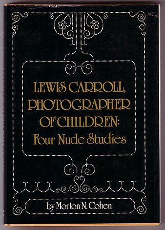 Lewis Carroll, Photographer of Children: Four Nude: Morton N. Cohen