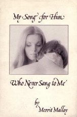My Song for Him Who Never Sang to Me (051753763X) by Merrit Malloy