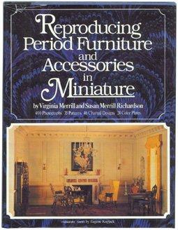 9780517538166: Reproducing Period Furniture and Accessories in Miniature
