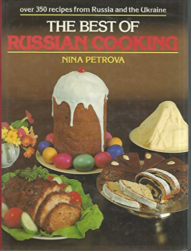 Russian Regional Recipes: Classic Dishes From Moscow And St. Petersburg; The Russian Federation And