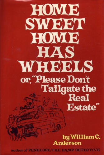 Home Sweet Home Has Wheels: Anderson, William C.