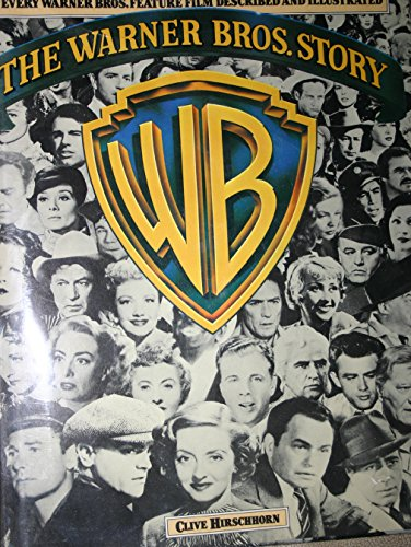 9780517538340: The Warner Bros. Story: The Complete History of Hollywood's Great Studio : Every Warner Bros. Feature Film Described and Illustrated