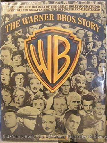 9780517538340: The Warner Bros. Story: The Complete History of Hollywood's Great Studio Every Warner Bros. Feature Film Described and Illustrated