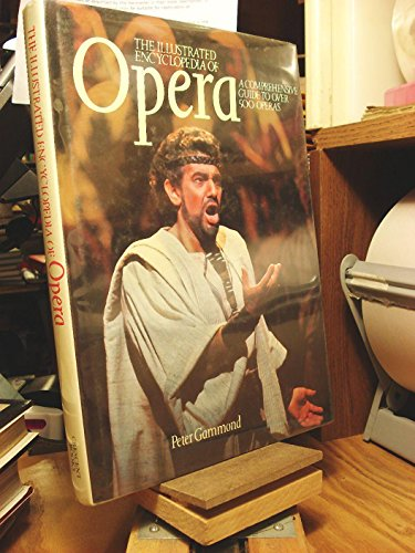 9780517538401: The Illustrated Encyclopedia of Opera
