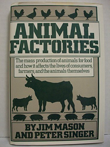 Animal factories The Mass Production of Animals for Food and How it Affects the Lives of Consumers,...