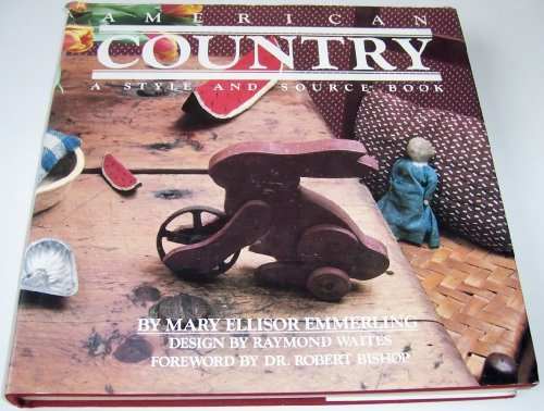 AMERICAN COUNTRY : A STYLE & SOURCE BOOK