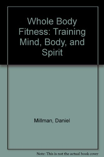 9780517538524: Whole Body Fitness: Training Mind, Body, and Spirit