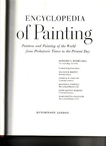 Encyclopedia of Painting: Painters and Painting of the World from Prehistoric Times to the Presesnt...