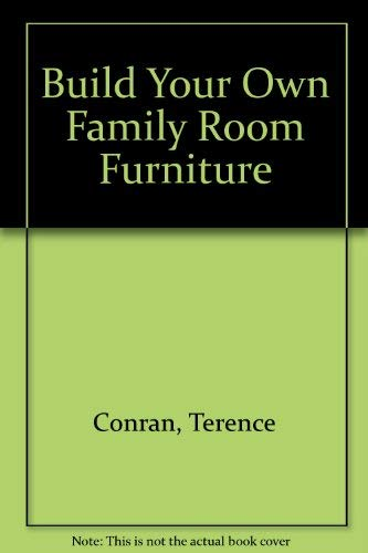 9780517538883: Build Your Own Furniture: Family Room