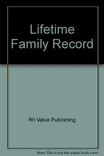 Lifetime Family Record Book: Rh Value Publishing