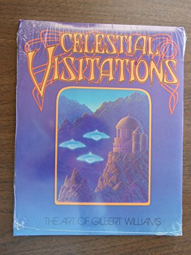 Celestial Visitations: The Art of Gilbert Williams