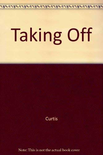 Taking Off: A Guide for the Uncommon Traveler (0517539012) by Richard Curtis