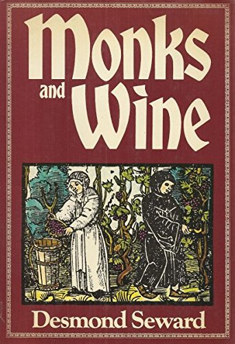 Monks and Wine: Desmond Seward ;