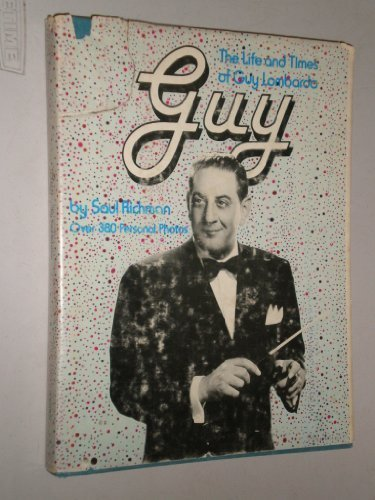 Guy: The Life and Times of Guy Lombardo