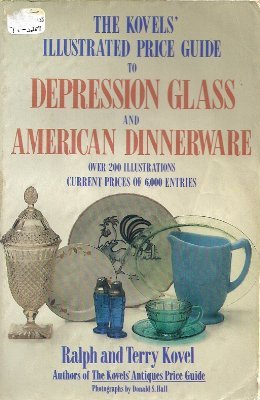 The kovels' Illustrated Price Guide to Depression: Kovel, Ralph and